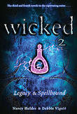 Wicked 2: Legacy & Spellbound (books 3 & 4) by Nancy Holder