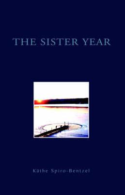 The Sister Year by Kathe Spiro-Bentzel