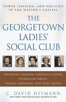 The Georgetown Ladies' Social Club by C.David Heymann
