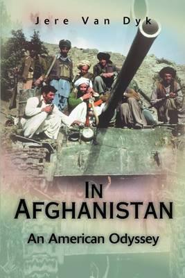 In Afghanistan: An American Odyssey by Jere Van Dyk image