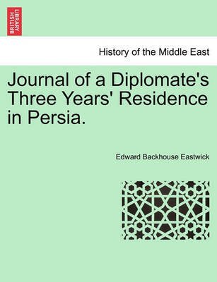 Journal of a Diplomate's Three Years' Residence in Persia. by Edward Backhouse Eastwick image