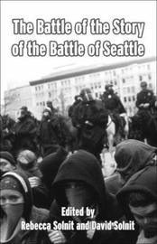 The Battle Of The Story Of The Battle Of Seattle by David Solnit image