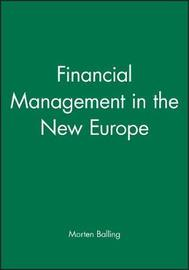 Financial Management in the New Europe by Morten Balling
