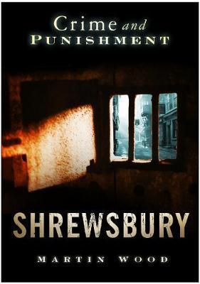 Crime and Punishment: Shrewsbury by Alan C. Wood image