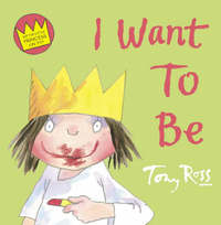 I Want To Be by Tony Ross image