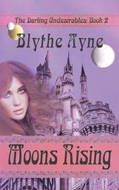 Moons Rising by Blythe Ayne
