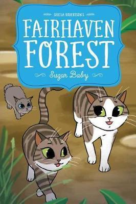 Fairhaven Forest Sugar Baby by Sheila K Robertson