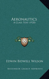 Aeronautics: A Class Text (1920) by Edwin Bidwell Wilson