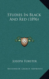 Studies in Black and Red (1896) by Joseph Forster