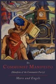 The Communist Manifesto [Manifesto of the Communist Party] by Karl Marx