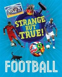 Strange But True!: Football by Paul Mason