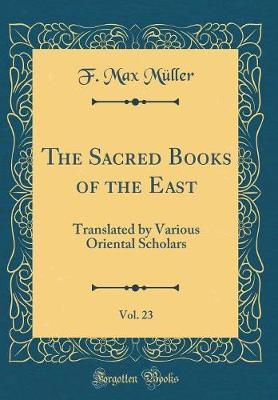 The Sacred Books of the East, Vol. 23 by F.Max Muller