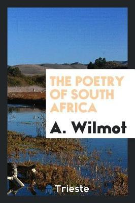 The Poetry of South Africa by A. Wilmot image