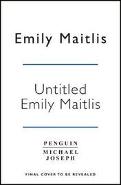 Untitled Emily Maitlis: Inside the Mind of a News Junkie by Emily Maitlis