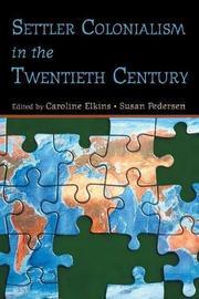 Settler Colonialism in the Twentieth Century image