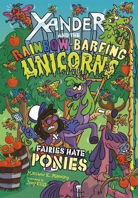 Fairies Hate Ponies by Matthew K Manning