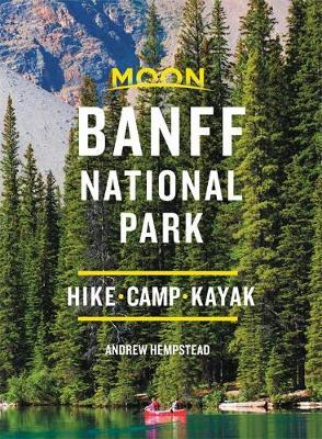 Moon Banff National Park (Third Edition) by Andrew Hempstead