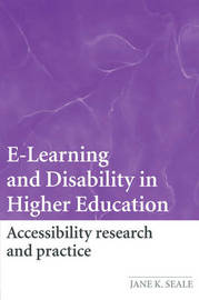 E-learning and Disability in Higher Education by Jane Seale image