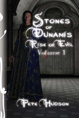 Stones of Dunamis: Rise of Evil-Volume 1 by Pete Hudson image