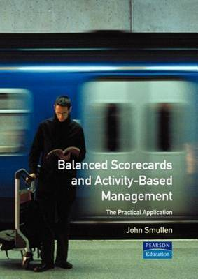 Balanced Scorecards and Activity Based Management by John Smullen image