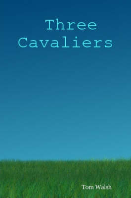 Three Cavaliers by Tom Walsh