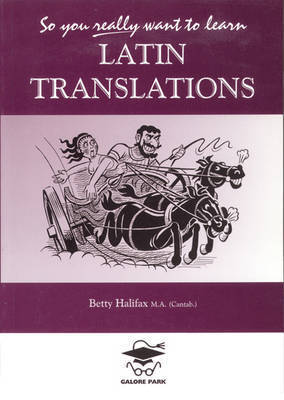 So You Really Want to Learn Latin Translations by Betty Halifax