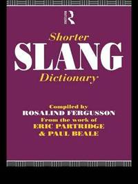 Shorter Slang Dictionary by Paul Beale