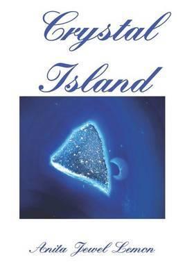 Crystal Island by Anita Jewel Lemon