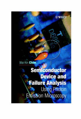 Semiconductor Device and Failure Analysis by Wai-Kin Chim image