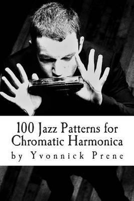 100 Jazz Patterns for Chromatic Harmonica | Yvonnick Prene Book