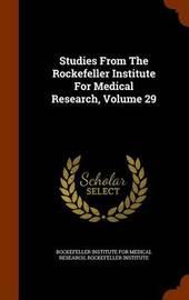 Studies from the Rockefeller Institute for Medical Research, Volume 29 by Rockefeller Institute image