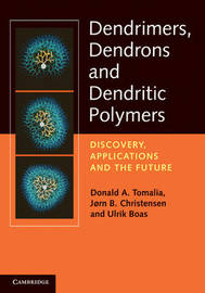 Dendrimers, Dendrons, and Dendritic Polymers by Donald A. Tomalia