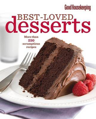 Good Housekeeping Best-Loved Desserts: More Than 250 Scrumptious Recipes image