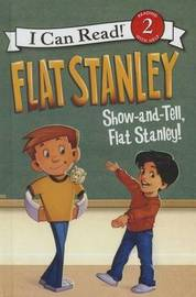 Show and Tell, Flat Stanley! by Jeff Brown