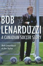 Bob Lenarduzzi by Bob Lenarduzzi