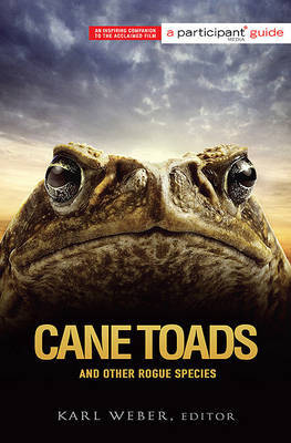 Cane Toads and Other Rogue Species: Participant Second Book Project by Karl Weber image
