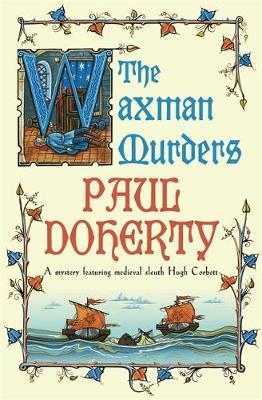 The Waxman Murders (Hugh Corbett Mysteries, Book 15) by Paul Doherty image