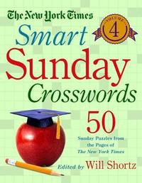 """The New York Times Smart Sunday Crosswords Volume 4 by """"New York Times"""""""