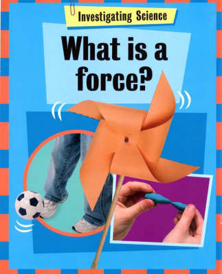 What Is A Force? by Jacqui Bailey image