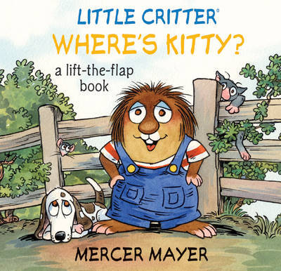 Where's Kitty?: A Lift-the-flap Book by Mercer Mayer