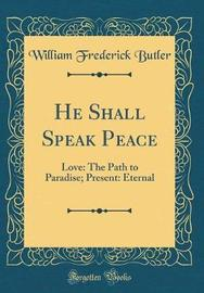 He Shall Speak Peace by William Frederick Butler image