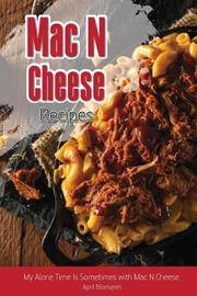 Mac N Cheese Recipes by April Blomgren