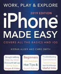 iPhone Made Easy (2019 Edition) by Chris Smith