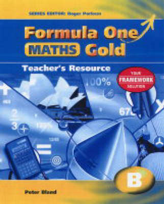 Formula One Mathematics: Year 8 : Gold B Teacher's Resource by Peter Bland image