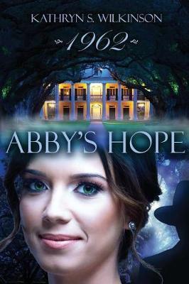 Abby's Hope by Kathryn S Wilkinson