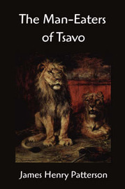 The Man-Eaters of Tsavo and Other East African Adventures by John Henry Patterson image