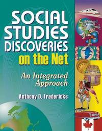 Social Studies Discoveries on the Net by Anthony D Fredericks