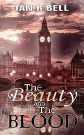 The Beauty and the Blood by Ian R. Bell image