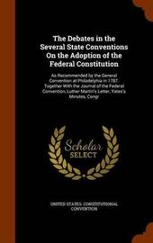 The Debates in the Several State Conventions on the Adoption of the Federal Constitution image