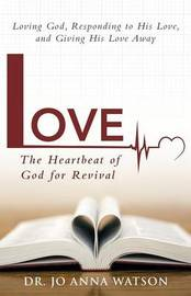 Love the Heartbeat of God for Revival by Dr Jo Anna Watson